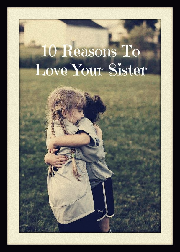 60 Reasons To Love Your Sister Trading Paper Crowns Mesmerizing Love Sisters Photo