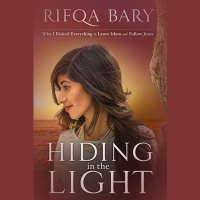 Book Review: Hiding in the Light – Why I Risked Everything to Leave Islam and Follow Jesus
