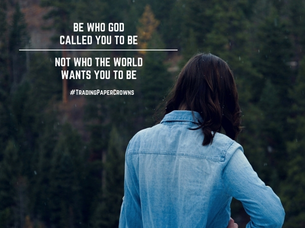 Be Who God Called You To Be