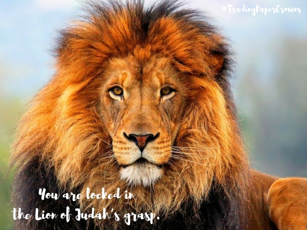 You are locked in the Lion of Judah's grasp.