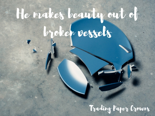 He makes beauty out of broken vessels