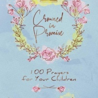"Book Launch: ""Crowned in Promise: 100 Prayers for Your Children"""